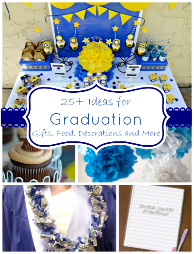 25 Graduation Ideas Gifts Food And Decoration