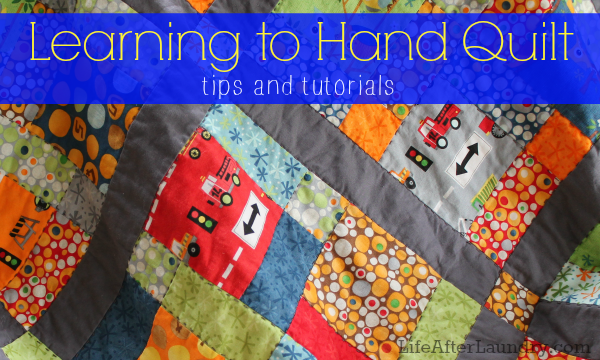 Learning to Hand Quilt | LifeAfterLaundry.com | #hand #quilting #tips #tutorials