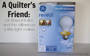 A Quilter's Friend: GE Reveal Bulbs