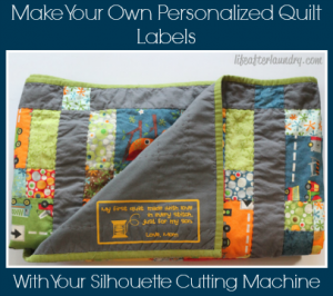 Make Your Own Personalized Quilt Labels & Silhouette Giveaway
