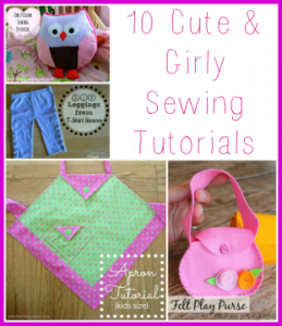 10 Cute and Girly Sewing Tutorials