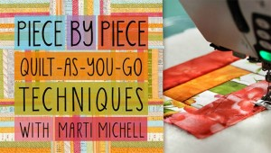 Craftsy Class Review and Sale! Piece by Piece: Quilt as you go techniques