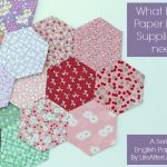 What English Paper Piecing Supplies do I need by lifeafterlaundry.com